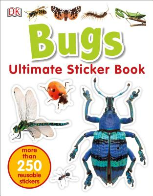 Ultimate Sticker Book: Bugs: More Than 250 Reusable Stickers Cover Image