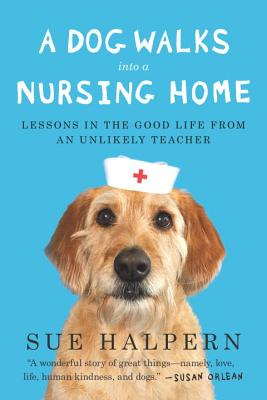 A Dog Walks Into a Nursing Home Cover