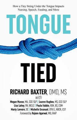 Tongue-Tied: How a Tiny String Under the Tongue Impacts Nursing, Speech, Feeding, and More Cover Image