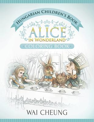 Hungarian Children's Book: Alice in Wonderland (English and Hungarian Edition) Cover Image