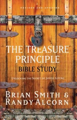 The Treasure Principle Bible Study: Discovering the Secret of Joyful Giving Cover Image