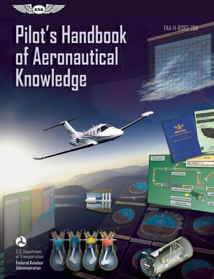 Pilot's Handbook of Aeronautical Knowledge: FAA-H-8083-25A Cover Image