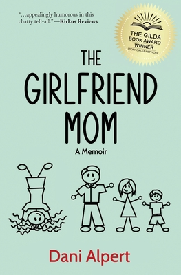 The Girlfriend Mom: A Memoir Cover Image