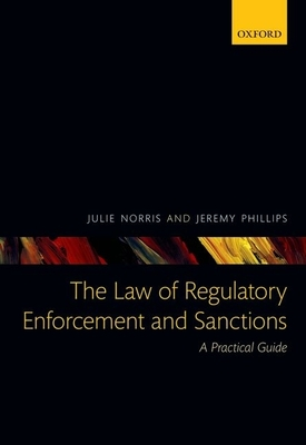 The Law of Regulatory Enforcement and Sanctions: A Practical Guide Cover Image