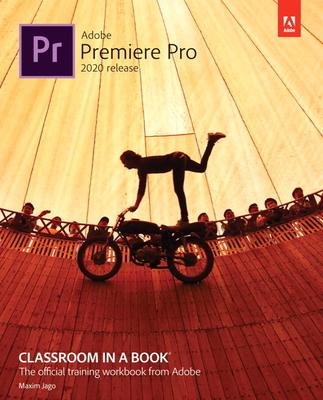 Adobe Premiere Pro Classroom in a Book (2020 Release) (Classroom in a Book (Adobe)) Cover Image