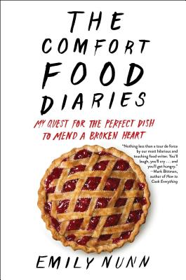 The Comfort Food Diaries: My Quest for the Perfect Dish to Mend a Broken Heart Cover Image