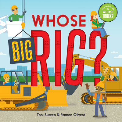 Whose Big Rig? (A Guess-the-Job Book) Cover Image