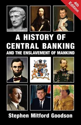 A History of Central Banking and the Enslavement of Mankind Cover Image