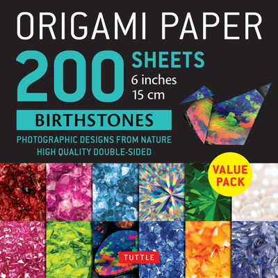 Origami Paper 200 Sheets Birthstones 6 (15 CM): Photographic Designs from Nature: High-Quality Double Sided Origami Sheets Printed with 12 Different D Cover Image