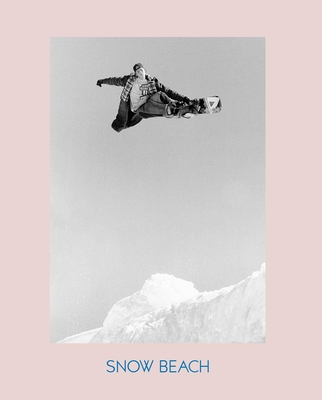 Snow Beach: Snowboarding Style 86-96 Cover Image