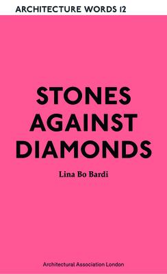 Stones Against Diamonds: Architecture Words 12 Cover Image
