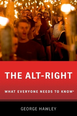 The Alt-Right: What Everyone Needs to Know Cover Image