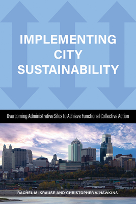 Implementing City Sustainability: Overcoming Administrative Silos to Achieve Functional Collective Action Cover Image