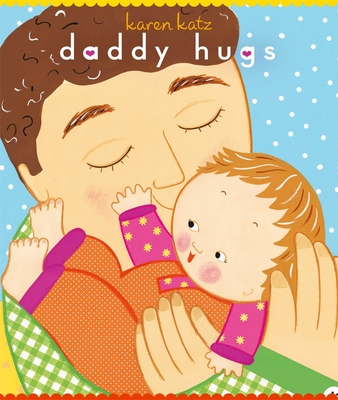 Daddy Hugs (Classic Board Books) Cover Image
