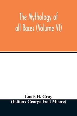The Mythology of all races (Volume VI) Cover Image
