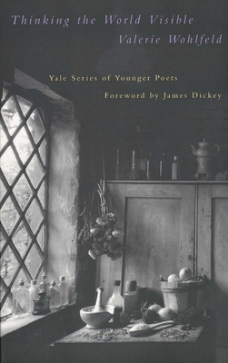 Cover for Thinking the World Visible (Yale Series of Younger Poets)