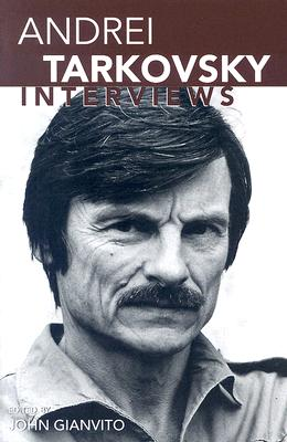 Andrei Tarkovsky: Interviews (Conversations with Filmmakers) Cover Image