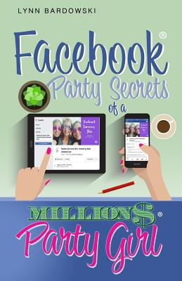 Facebook Party Secrets of a Million Dollar Party Girl Cover Image