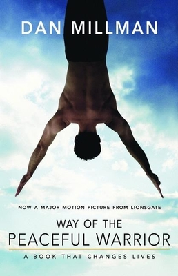 Way of the Peaceful Warrior: A Book That Changes Lives Cover Image