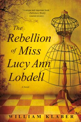 The Rebellion of Miss Lucy Ann Lobdell: A Novel Cover Image