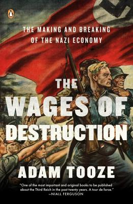 The Wages of Destruction: The Making and Breaking of the Nazi Economy Cover Image