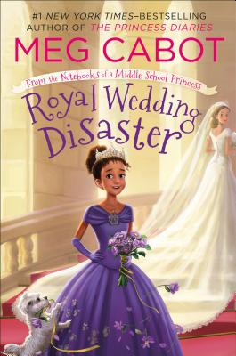 Royal Wedding Disaster: From the Notebooks of a Middle School Princess Cover Image