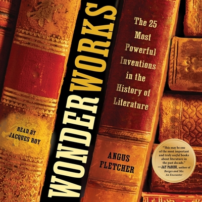 Wonderworks: The 25 Most Powerful Inventions in the History of Literature Cover Image