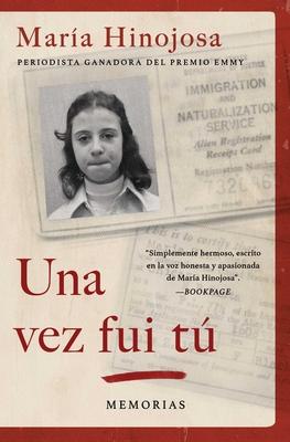 Una vez fui tú (Once I Was You Spanish Edition): Mi vida entre el amor y el odio en los Estados Unidos (Atria Espanol) Cover Image