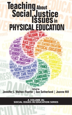 Teaching About Social Justice Issues in Physical Education (hc) (Social Issues in Education) Cover Image
