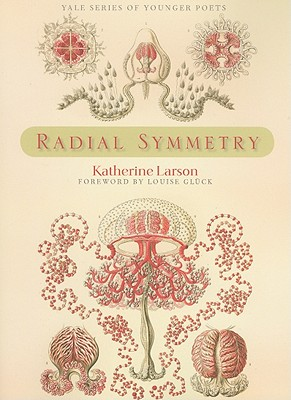 Cover for Radial Symmetry (Yale Series of Younger Poets #105)