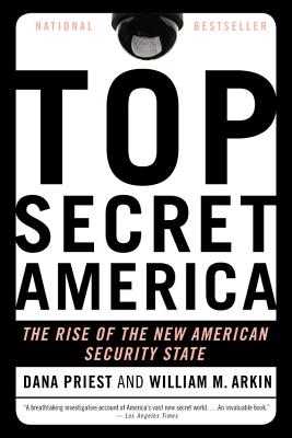 Top Secret America: The Rise of the New American Security State Cover Image