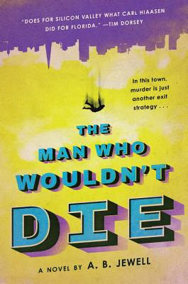 The Man Who Wouldn't Die: A Novel Cover Image