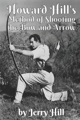 Howard Hill's Method of Shooting a Bow and Arrow Cover Image