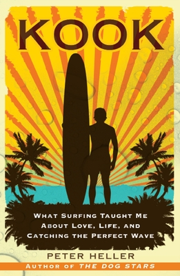 Kook: What Surfing Taught Me About Love, Life, and Catching the Perfect Wave Cover Image
