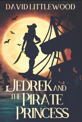 Jedrek And The Pirate Princess: Large Print Edition Cover Image