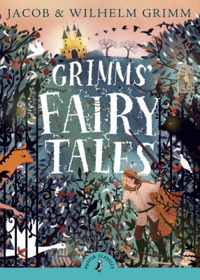 Grimms' Fairy Tales (Puffin Classics) Cover Image