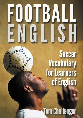 Football English: Soccer Vocabulary for Learners of English Cover Image