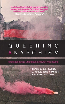 Queering Anarchism: Addressing and Undressing Power and Desire Cover Image