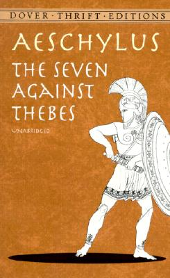 Cover for The Seven Against Thebes (Dover Thrift Editions)