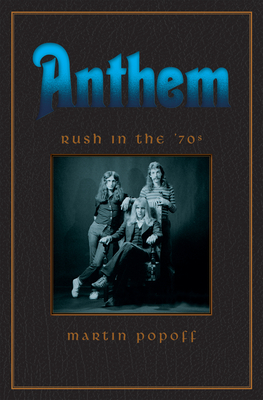 Anthem: Rush in the '70s Cover Image