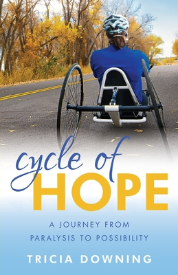 Cycle of Hope: A Journey From Paralysis to Possiblity Cover Image