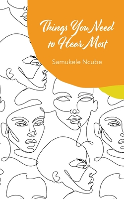Things You Need to Hear Most: A collection of poetry and notes rooted in self-love Cover Image
