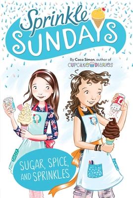 Cover for Sugar, Spice, and Sprinkles (Sprinkle Sundays #9)