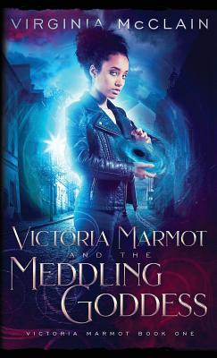 Cover for Victoria Marmot and the Meddling Goddess