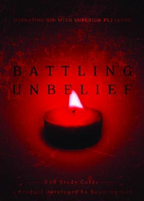 Battling Unbelief: Defeating Sin with Superior Pleasure Cover Image