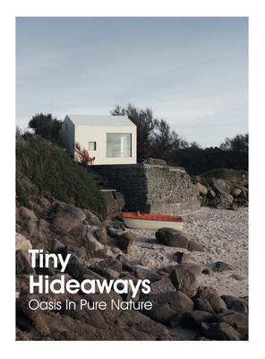 Tiny Hideaways: Oasis in pure nature Cover Image