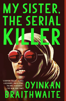 My Sister, the Serial Killer Oyinkan Braithwaite, Anchor, $14.95,
