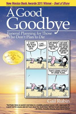 A Good Goodbye: Funeral Planning for Those Who Don't Plan to Die Cover Image