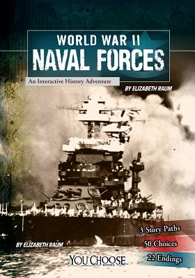 World War II Naval Forces: An Interactive History Adventure (You Choose: World War II) Cover Image