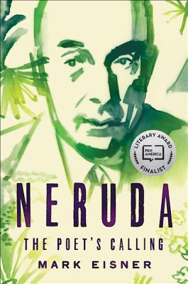 Neruda: The Poet's Calling Cover Image